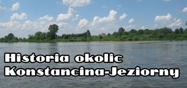 Historia okolic Konstancina-Jeziorny