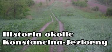 Historia okolic Konstancina-Jeziorny - Droga ku Jeziorze